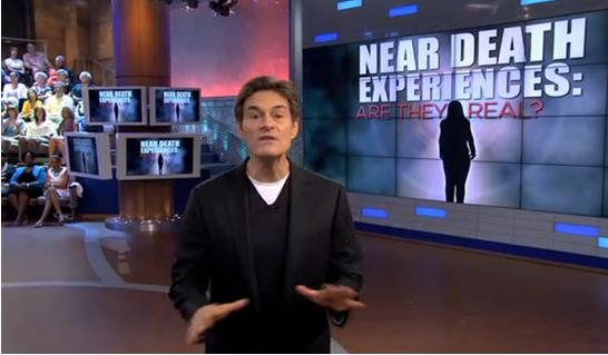 Dr Oz programs asks if NDEs are real...